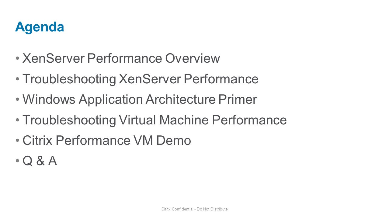 XenServer Performance Overview Troubleshooting XenServer Performance Windows Application Architecture Primer Troubleshooting Virtual Machine Performan