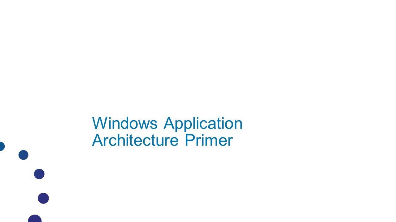 Windows Application Architecture Primer