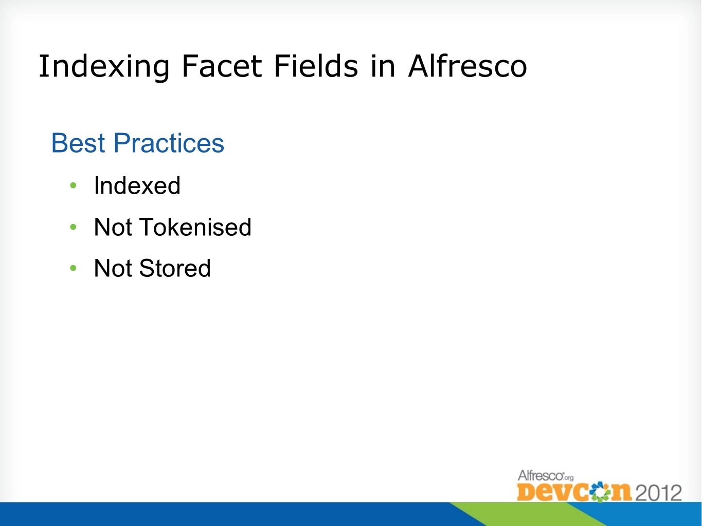 Indexing Facet Fields in Alfresco Best Practices Indexed Not Tokenised Not Stored
