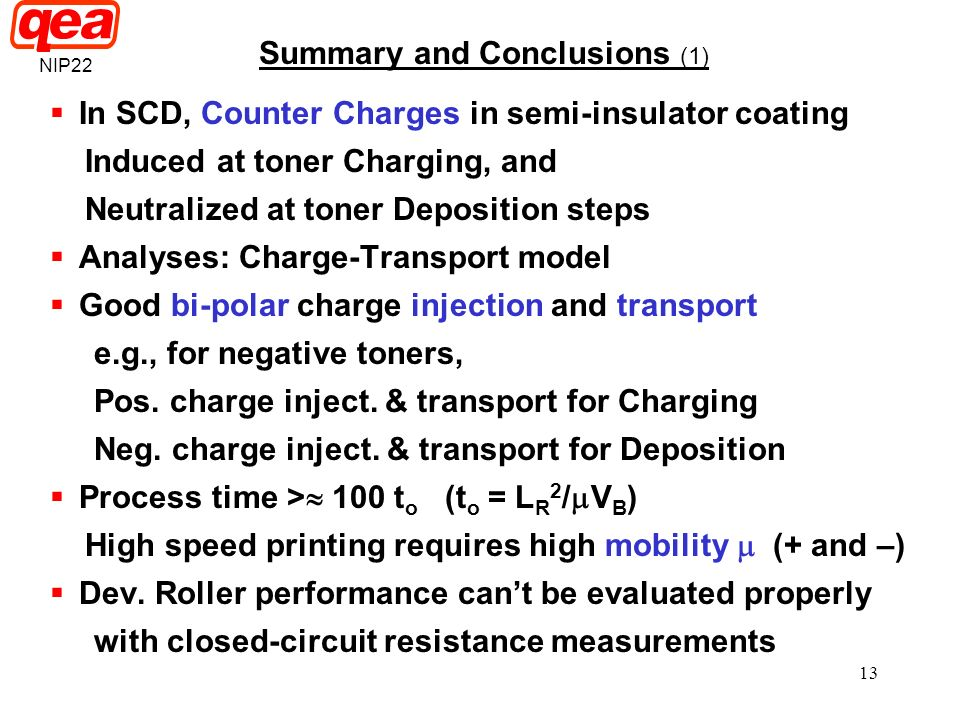 13 Summary and Conclusions (1) In SCD, Counter Charges in semi-insulator coating Induced at toner Charging, and Neutralized at toner Deposition steps
