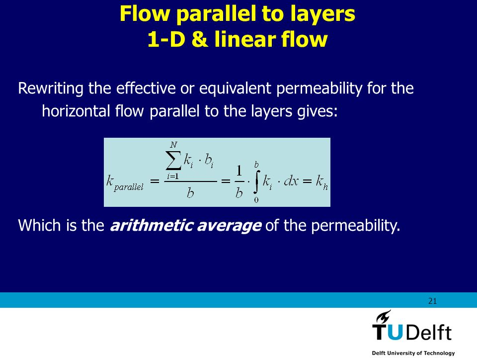 AES1310: Rock Fluid Interactions - Part 1 21 Rewriting the effective or equivalent permeability for the horizontal flow parallel to the layers gives:
