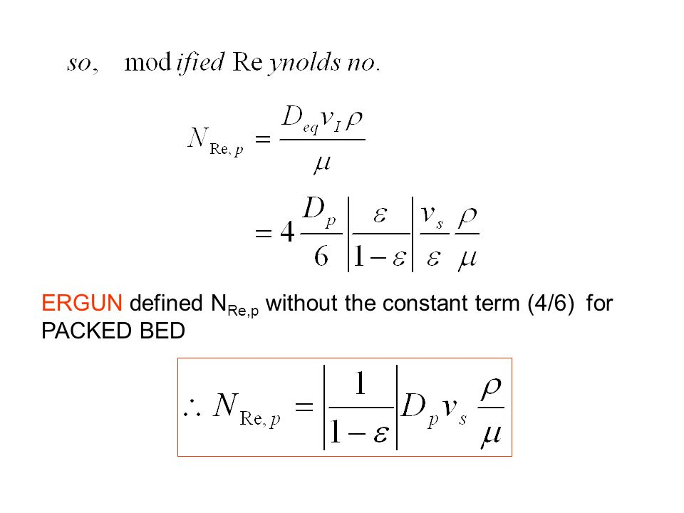 ERGUN defined N Re,p without the constant term (4/6) for PACKED BED
