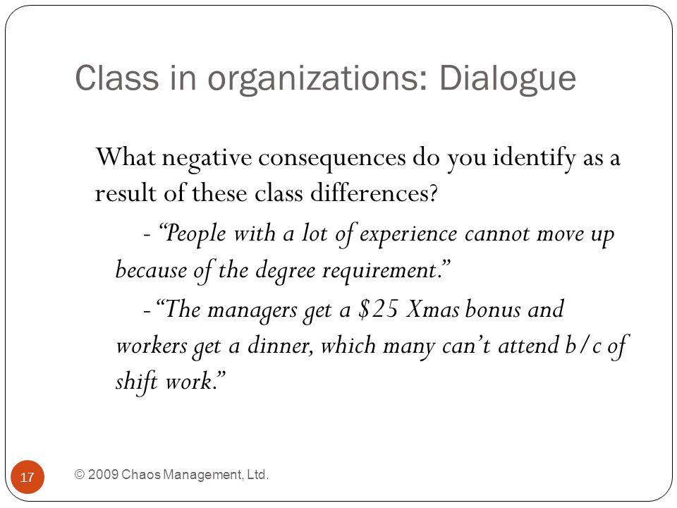Class in organizations: Dialogue © 2009 Chaos Management, Ltd.