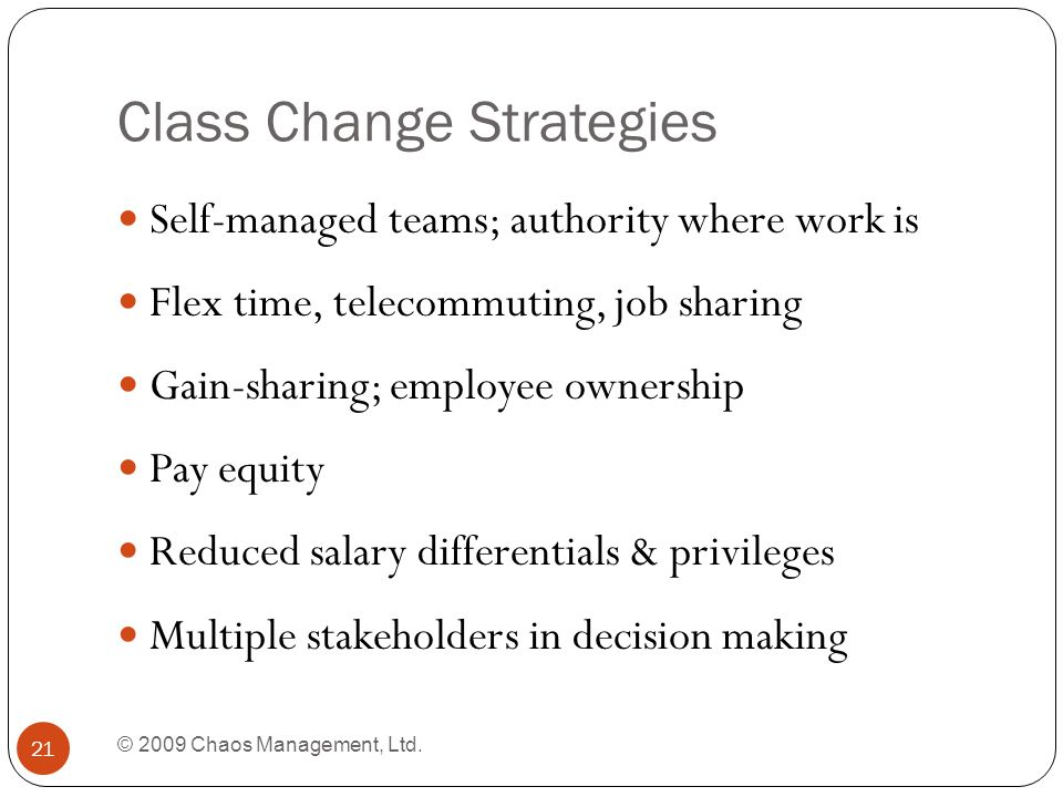 Class Change Strategies © 2009 Chaos Management, Ltd.