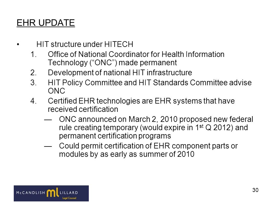 30 EHR UPDATE HIT structure under HITECH 1.Office of National Coordinator for Health Information Technology (ONC) made permanent 2.Development of nati