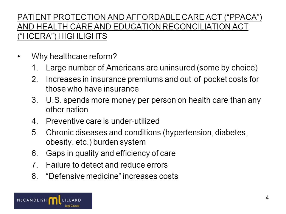4 PATIENT PROTECTION AND AFFORDABLE CARE ACT (PPACA) AND HEALTH CARE AND EDUCATION RECONCILIATION ACT (HCERA) HIGHLIGHTS Why healthcare reform? 1.Larg