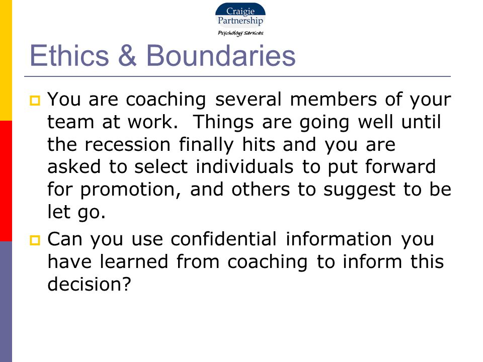 You are coaching several members of your team at work.