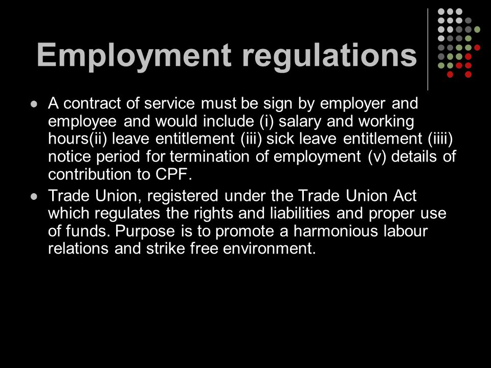 A contract of service must be sign by employer and employee and would include (i) salary and working hours(ii) leave entitlement (iii) sick leave enti