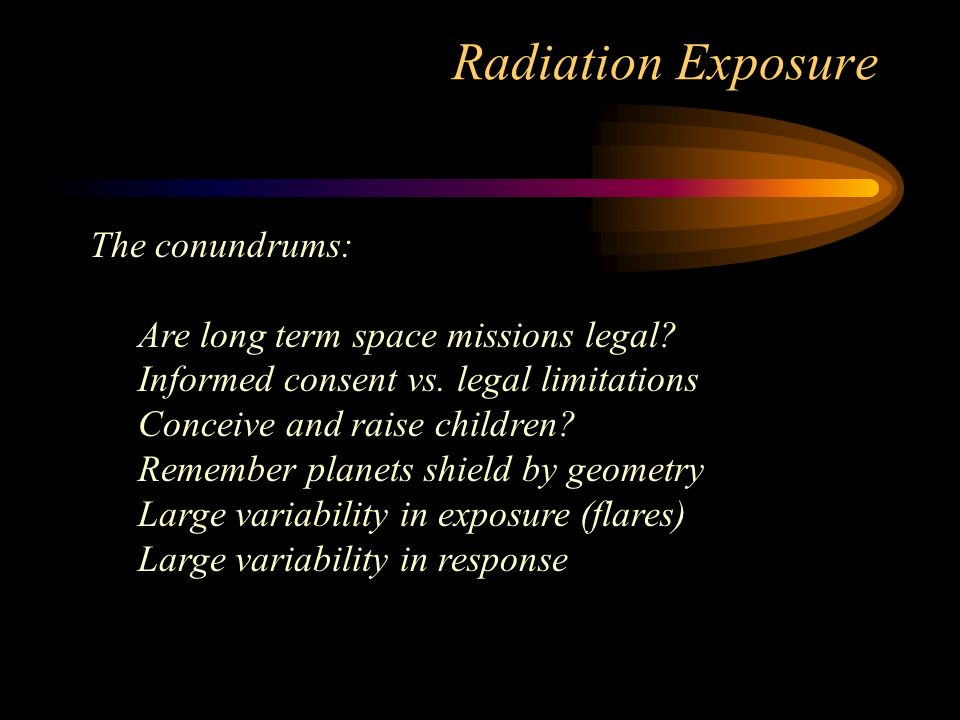 Radiation Exposure The conundrums: Are long term space missions legal.