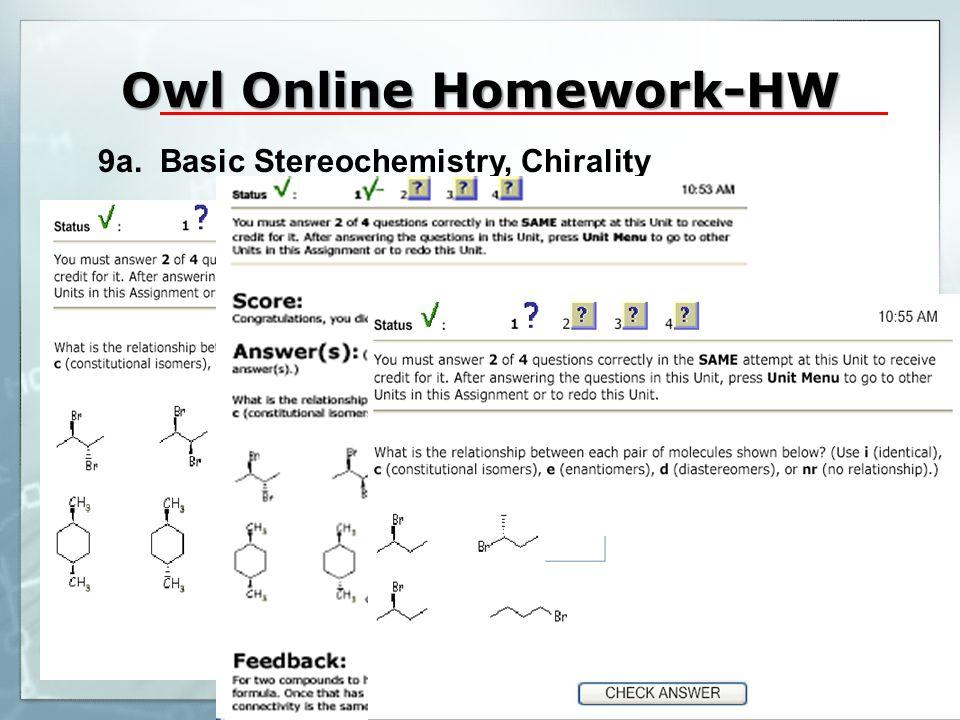 Owl Online Homework-HW 9a. Basic Stereochemistry, Chirality