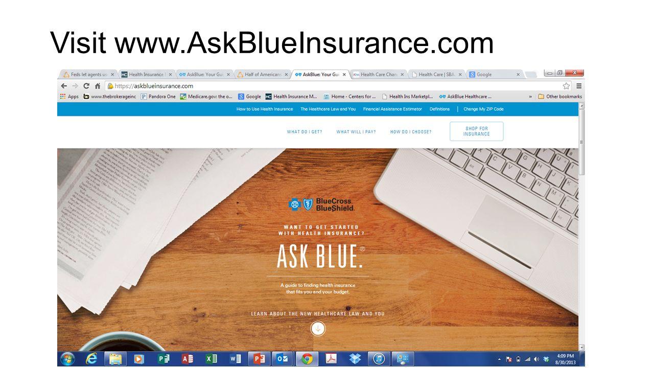 Visit www.AskBlueInsurance.com