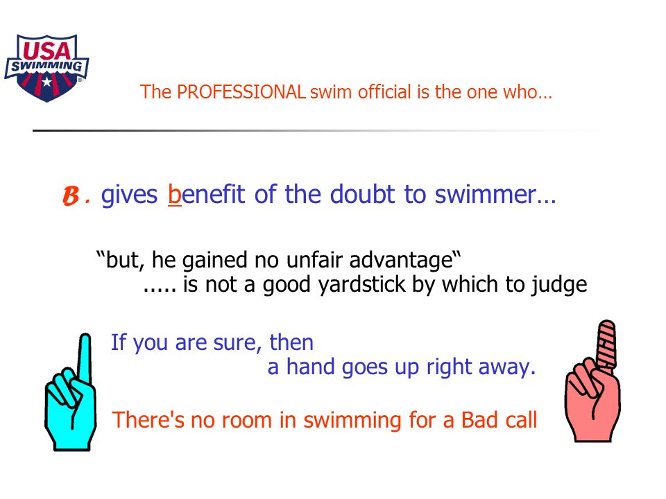 Alphabet of Professional Swim Officiating The PROFESSIONAL swim official is the one who… A.