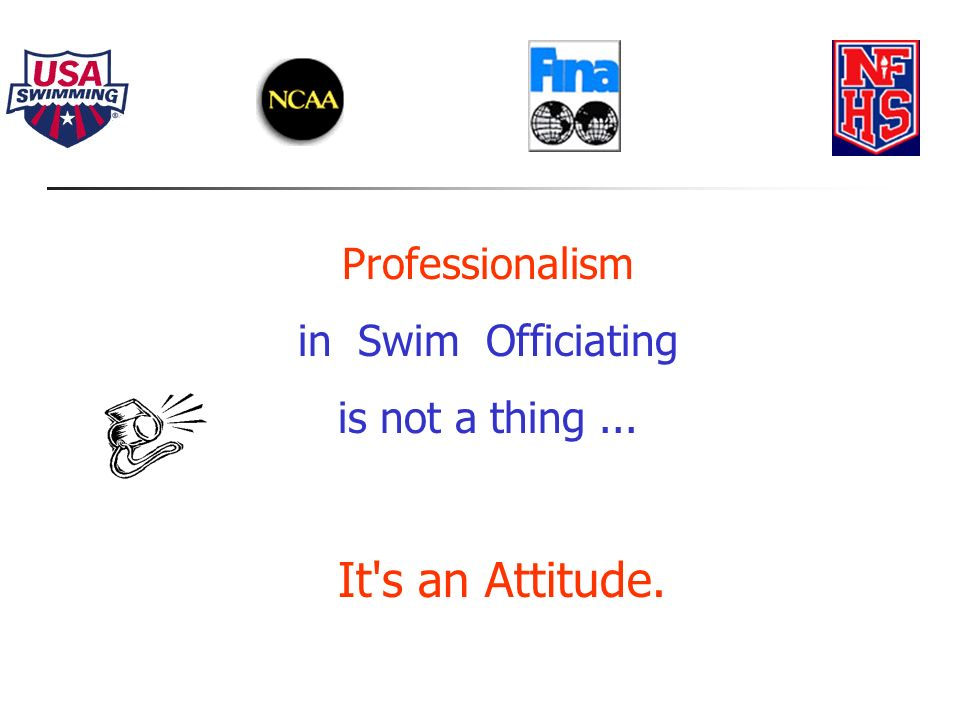 The PROFESSIONAL swim official is the one who… Y.