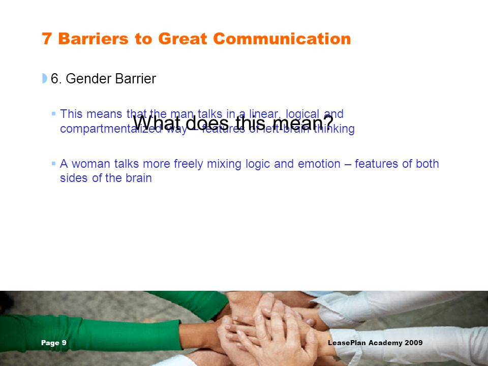 Page 10 LeasePlan Academy 2009 7 Barriers to Great Communication 7.