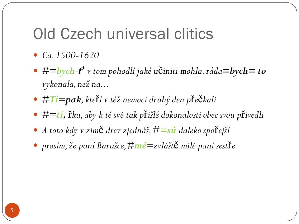 5 Old Czech universal clitics Ca.
