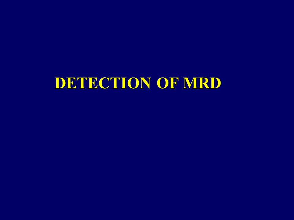 DETECTION OF MRD