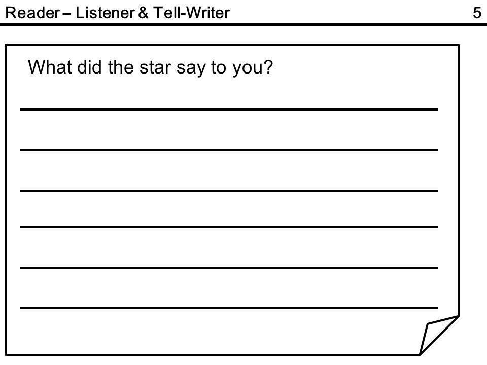 Reader – Listener & Tell-Writer What did the star say to you 5