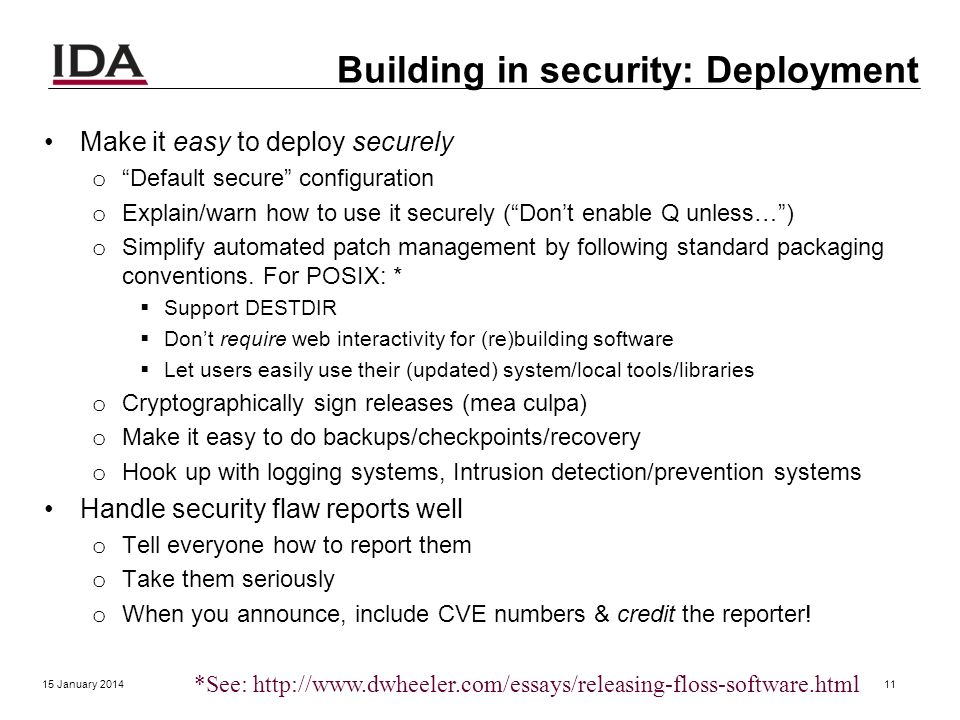 Building in security: Test/Review Use static analysis tools to find vulnerabilities (false +, false -) Use dynamic analysis tools to find vulnerabilit