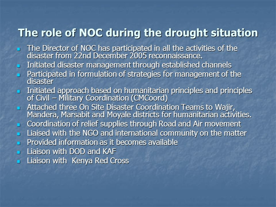 The role of NOC during the drought situation The Director of NOC has participated in all the activities of the disaster from 22nd December 2005 reconn