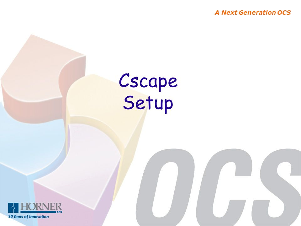 A Next Generation OCS Cscape Setup