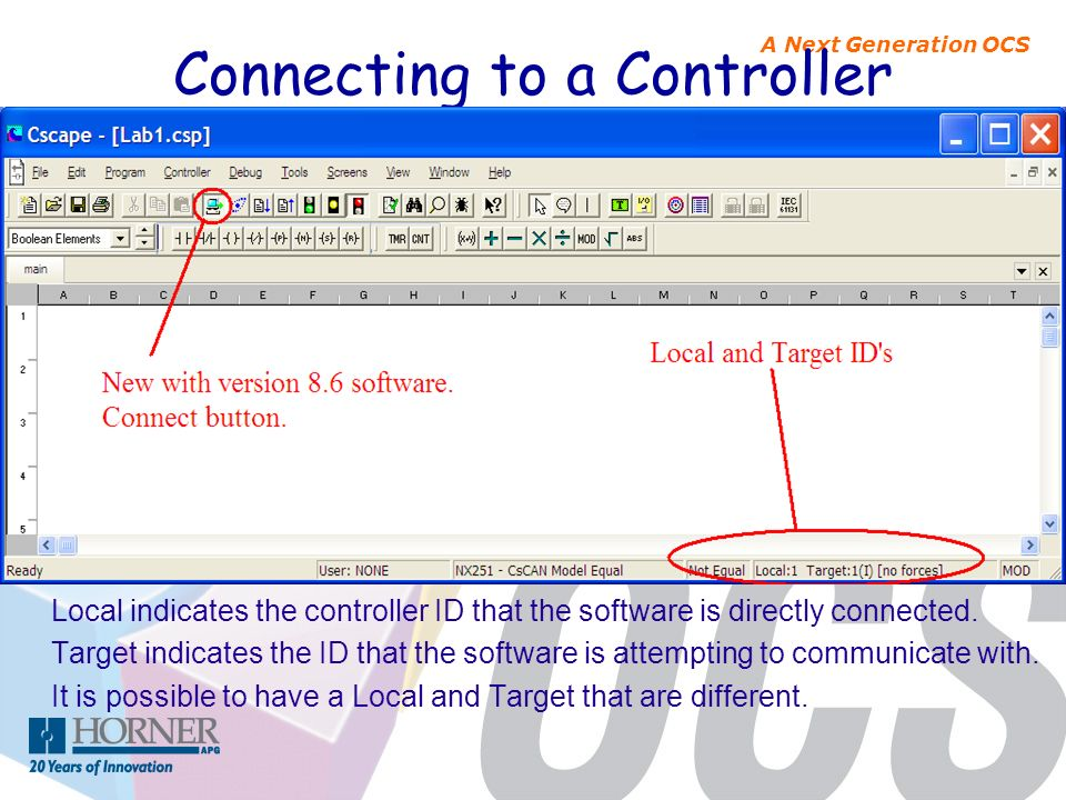 A Next Generation OCS Connecting to a Controller Local indicates the controller ID that the software is directly connected. Target indicates the ID th