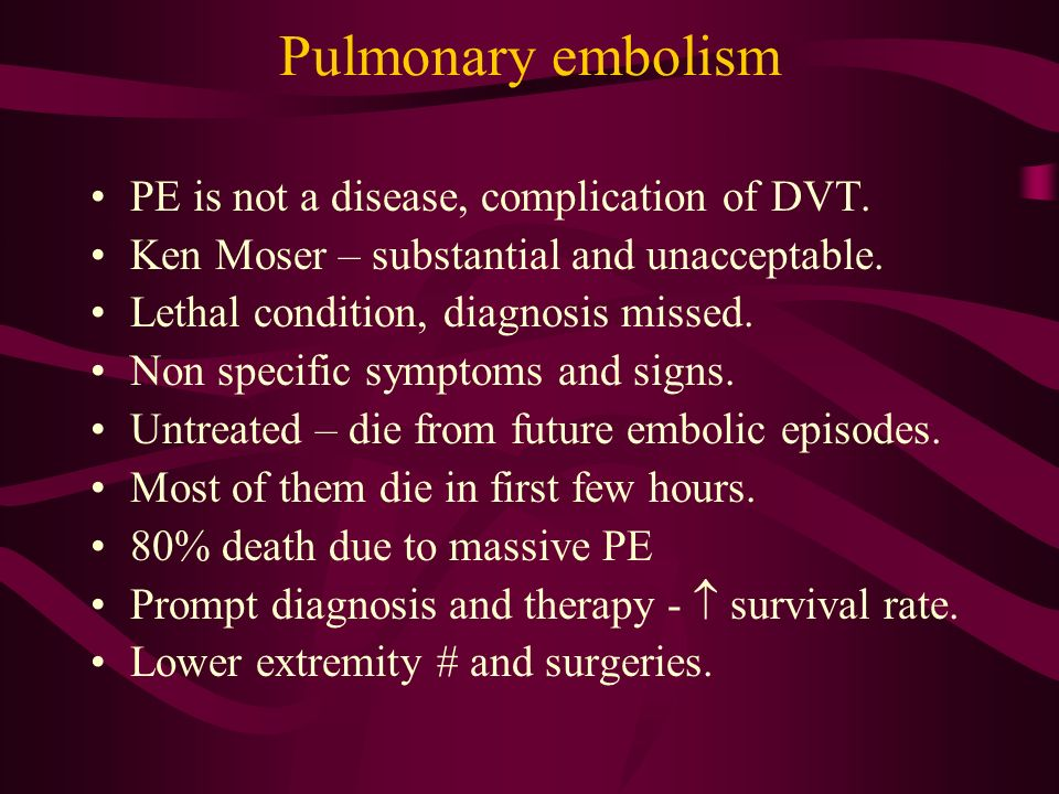 Pulmonary embolism PE is not a disease, complication of DVT.