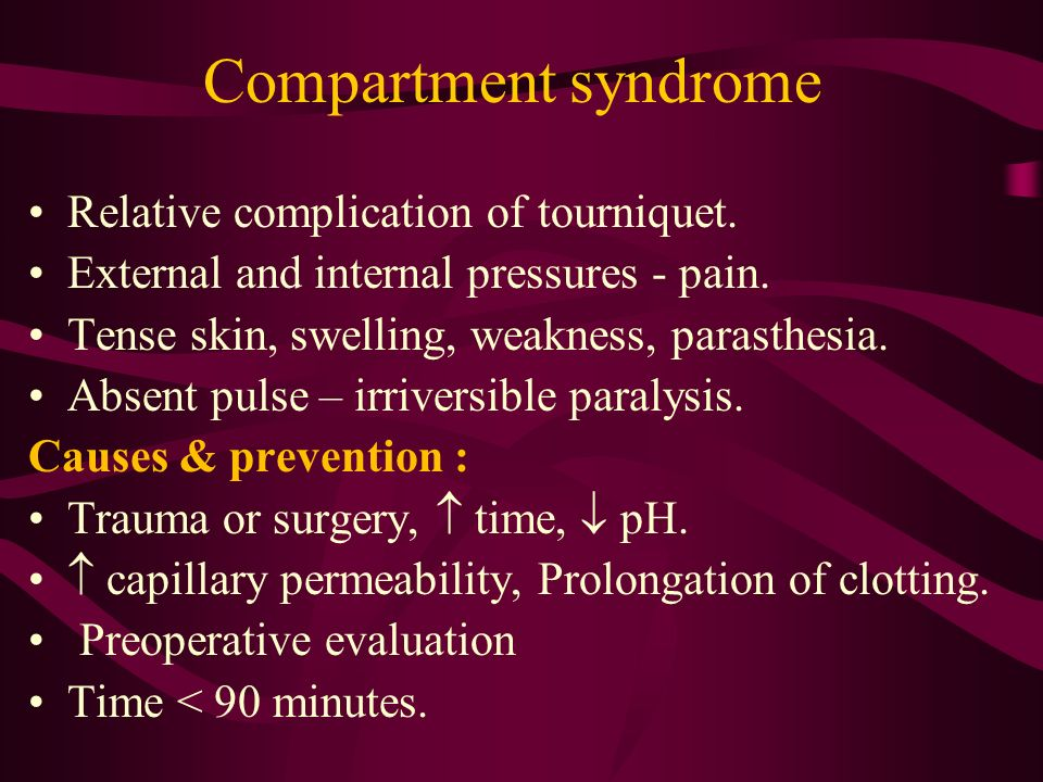Compartment syndrome Relative complication of tourniquet.