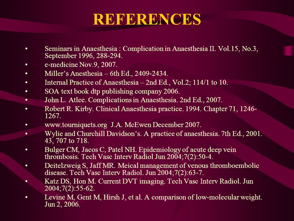 REFERENCES Seminars in Anaesthesia : Complication in Anaesthesia II.