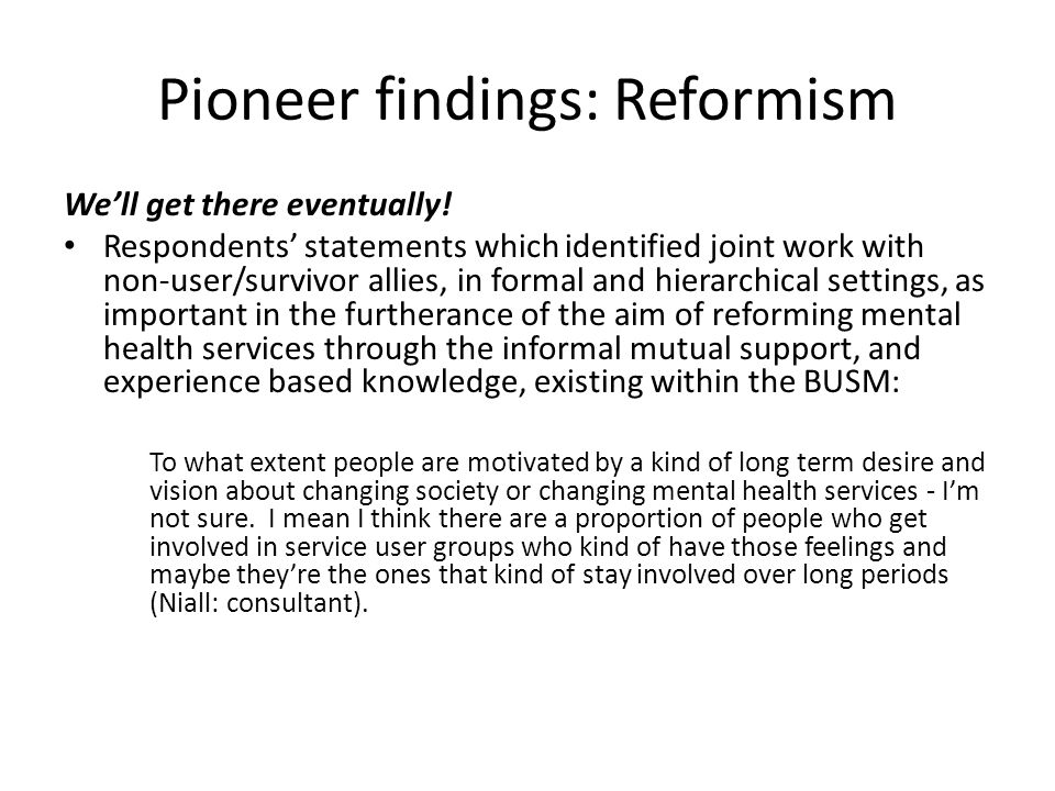 Pioneer findings: Reformism Well get there eventually.