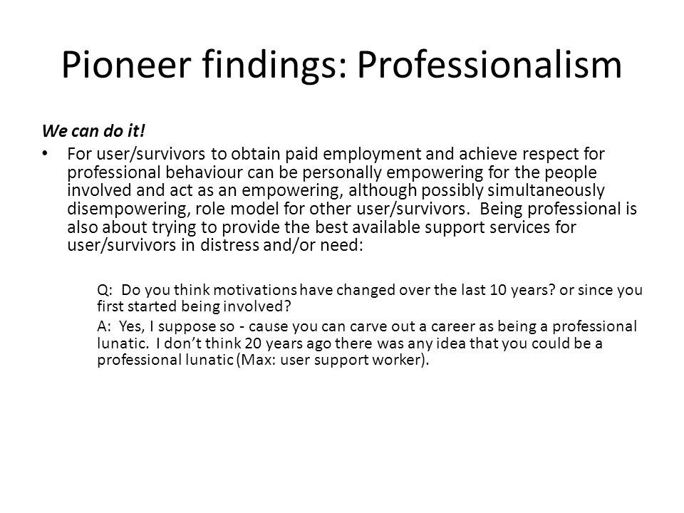 Pioneer findings: Professionalism We can do it.