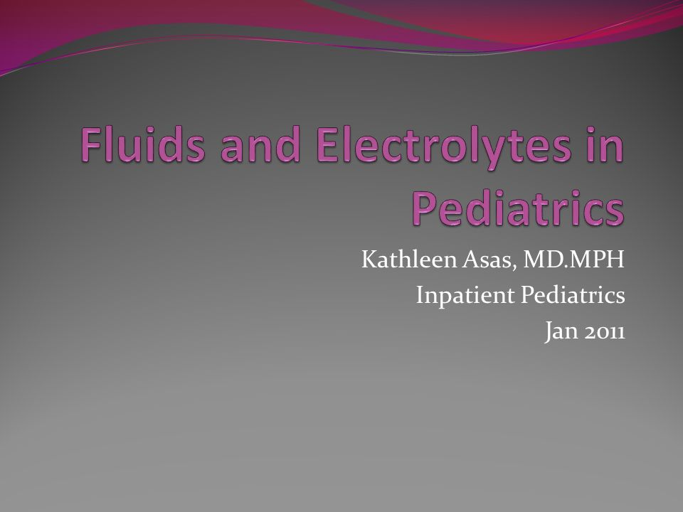 Kathleen Asas, MD.MPH Inpatient Pediatrics Jan 2011