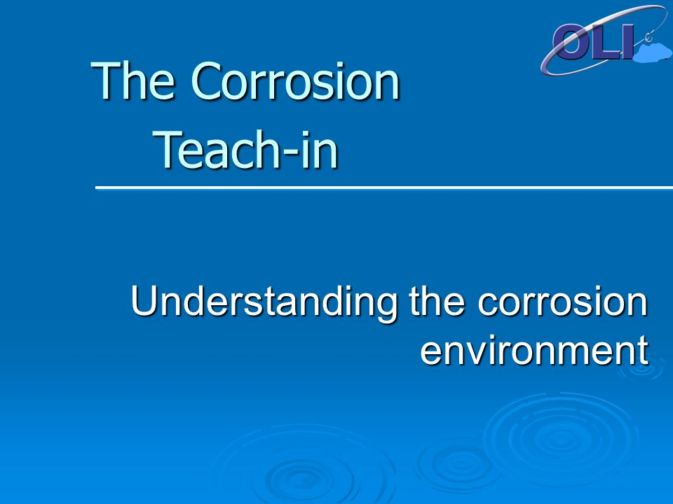 Understanding the corrosion environment Teach-in The Corrosion
