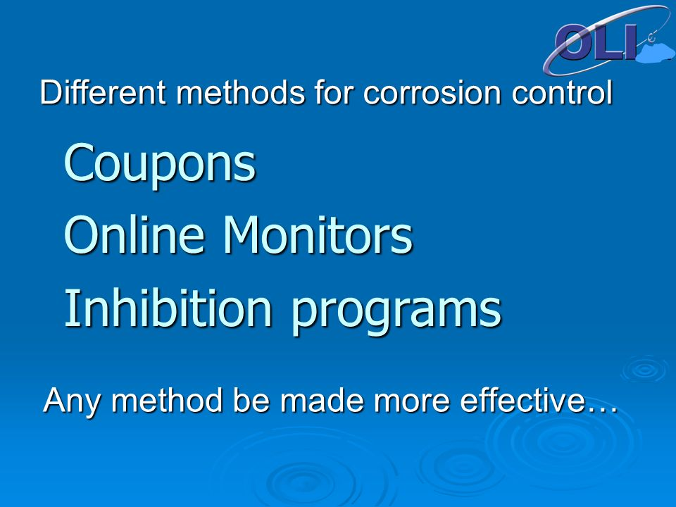 Any method be made more effective… Coupons Online Monitors Inhibition programs Different methods for corrosion control