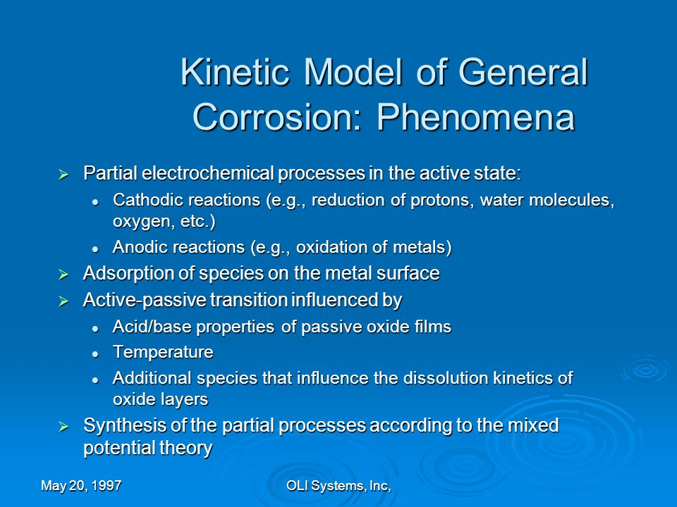 May 20, 1997OLI Systems, Inc, Kinetic Model of General Corrosion: Phenomena Partial electrochemical processes in the active state: Partial electrochem