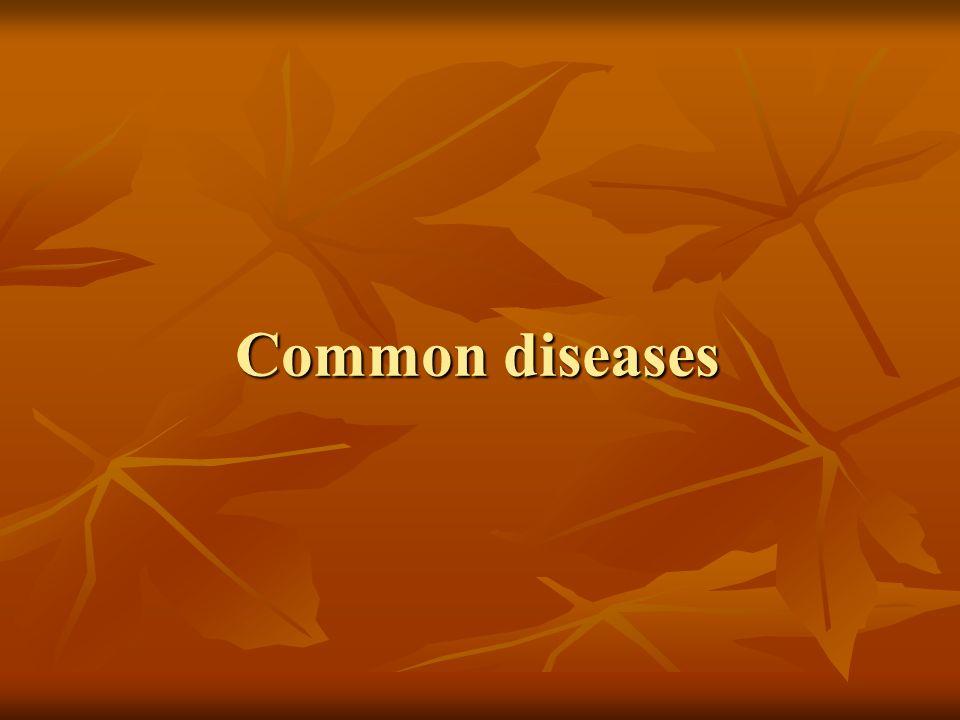 Common diseases Common diseases