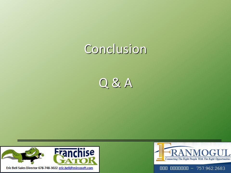 Conclusion Q & A Tim Holadia - 757.962.2683