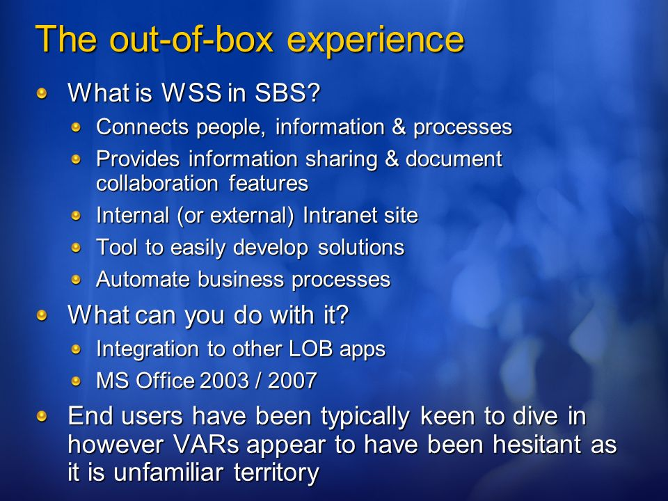 The out-of-box experience What is WSS in SBS.
