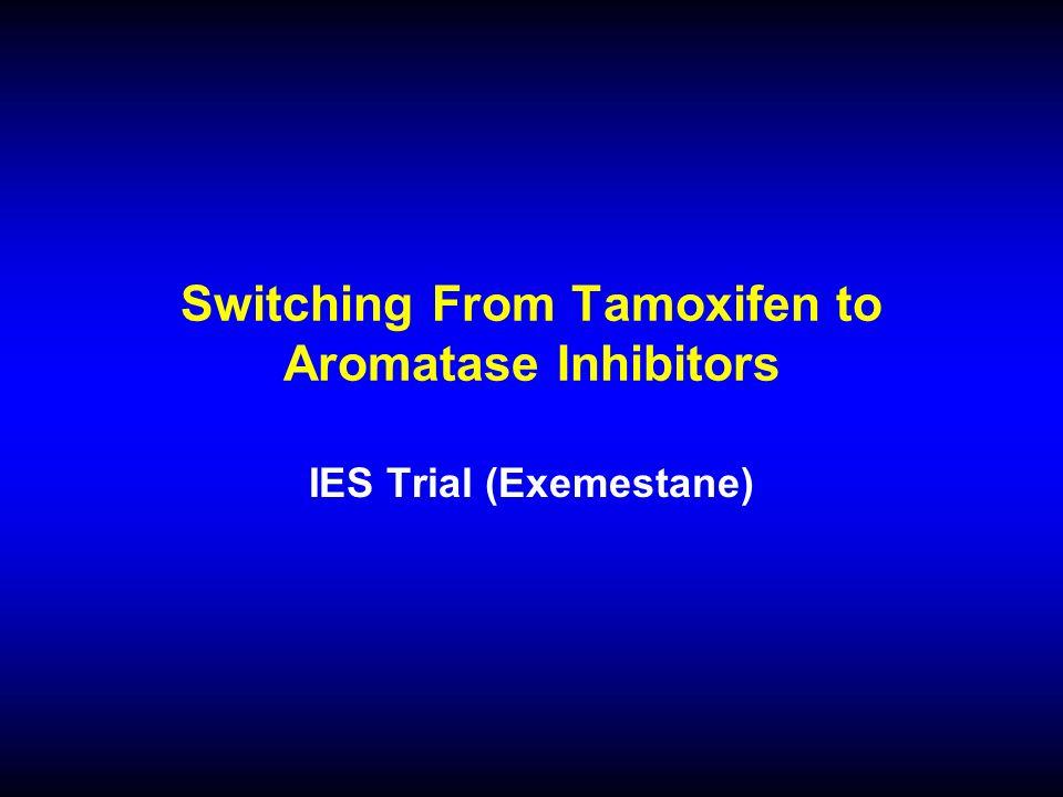 Switching From Tamoxifen to Aromatase Inhibitors IES Trial (Exemestane)