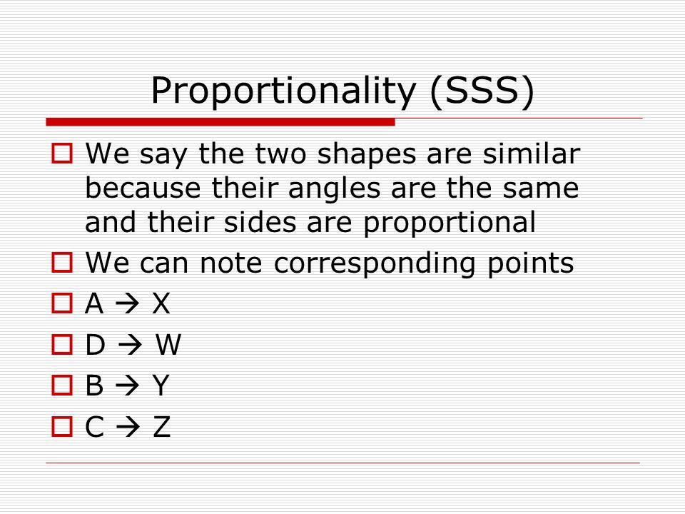 Angles We note corresponding angles < ADC = < XWZ (95°) < DCB = < WZY (85°) < CBA = < ZYX (80°) < BAD = < YXW (100°)