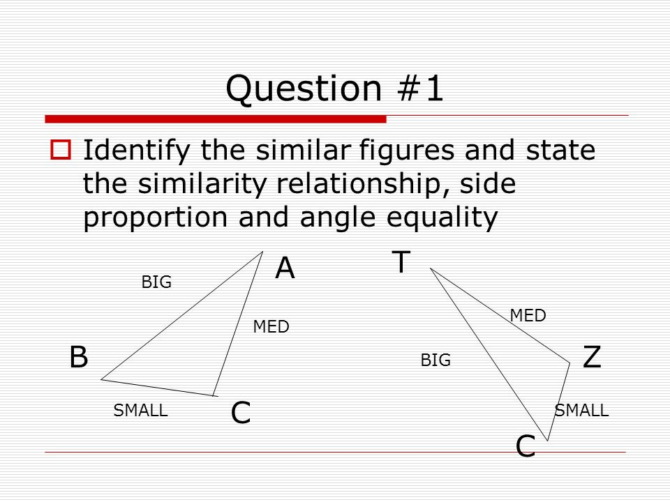 Proportionality SAS We can also show similarity in triangles if we can find two set corresponding sides proportional and the contained angles equal; we can determine similarity 14°18 A B C Z Y X 42 14° 15 35