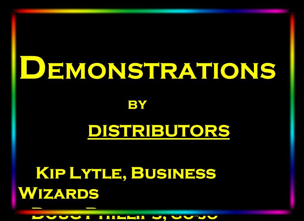 Laser D EMONSTRATIONS BY DISTRIBUTORS Kip Lytle, Business Wizards Doug Phillips, GO-JO Enterprises
