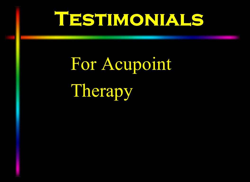 Testimonials For Acupoint Therapy
