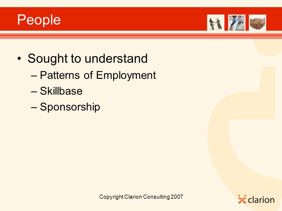 People Sought to understand –Patterns of Employment –Skillbase –Sponsorship