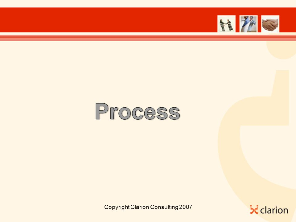 Copyright Clarion Consulting 2007