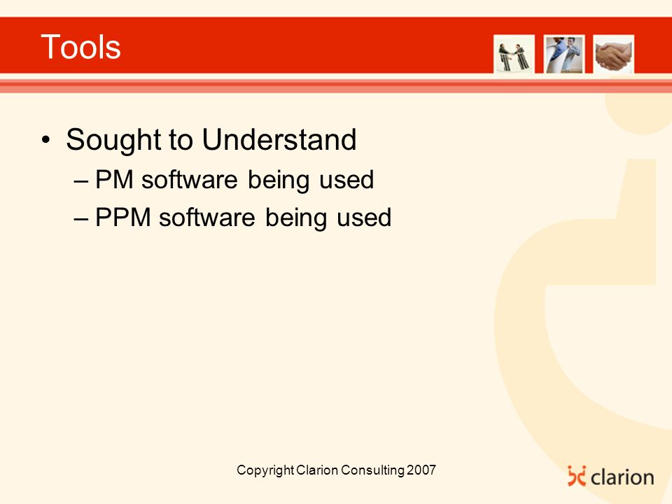 Tools Sought to Understand –PM software being used –PPM software being used