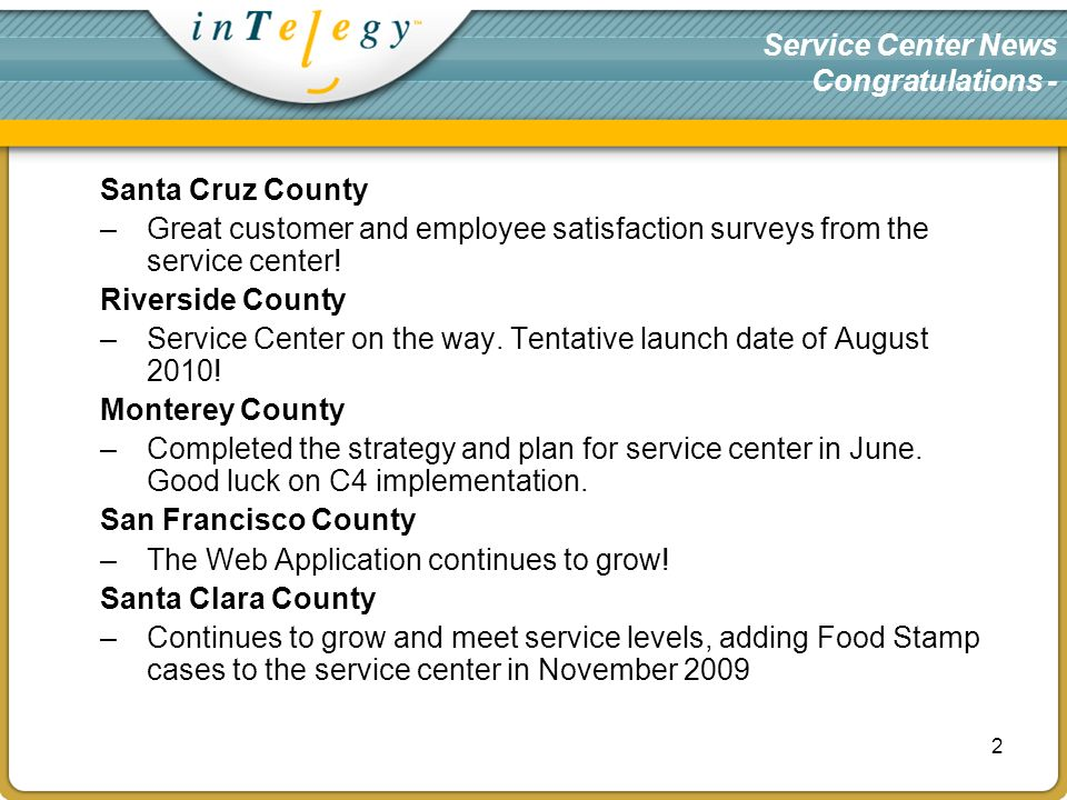 Service Center News Congratulations - Santa Cruz County –Great customer and employee satisfaction surveys from the service center.