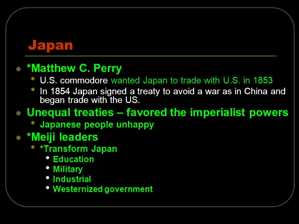 Japan *Matthew C.Perry U.S. commodore wanted Japan to trade with U.S.