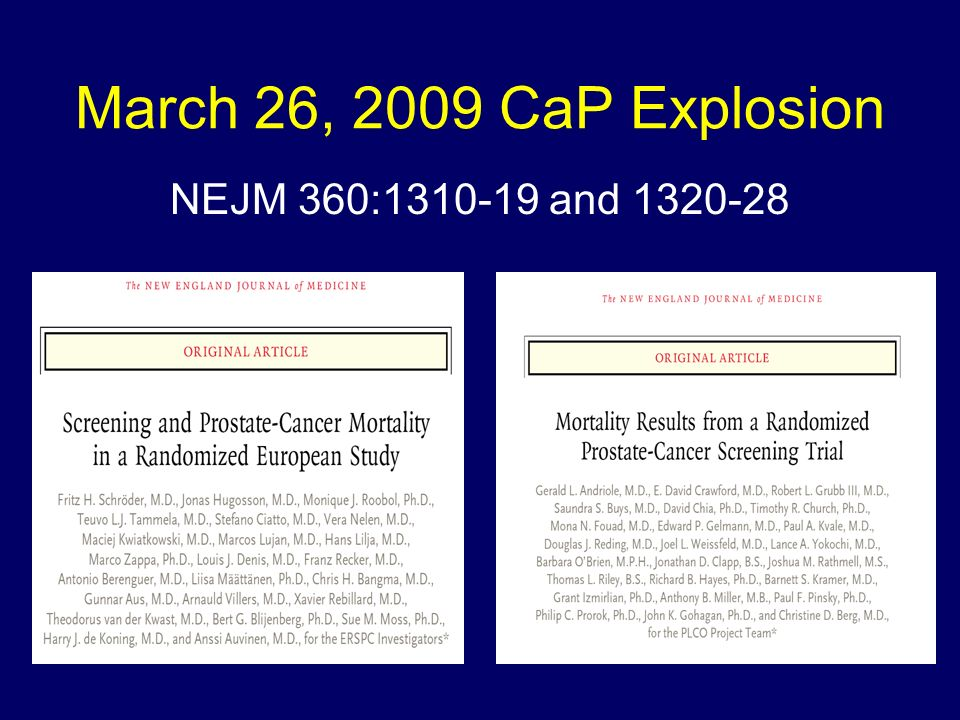 March 26, 2009 CaP Explosion NEJM 360:1310-19 and 1320-28