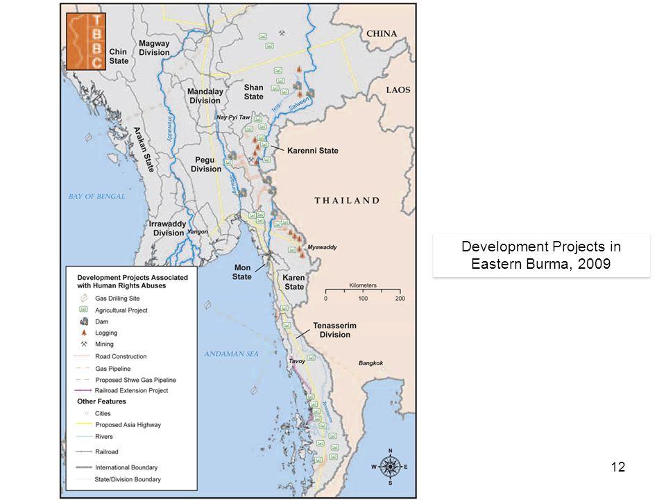 12 Development Projects in Eastern Burma, 2009 Development Projects in Eastern Burma, 2009