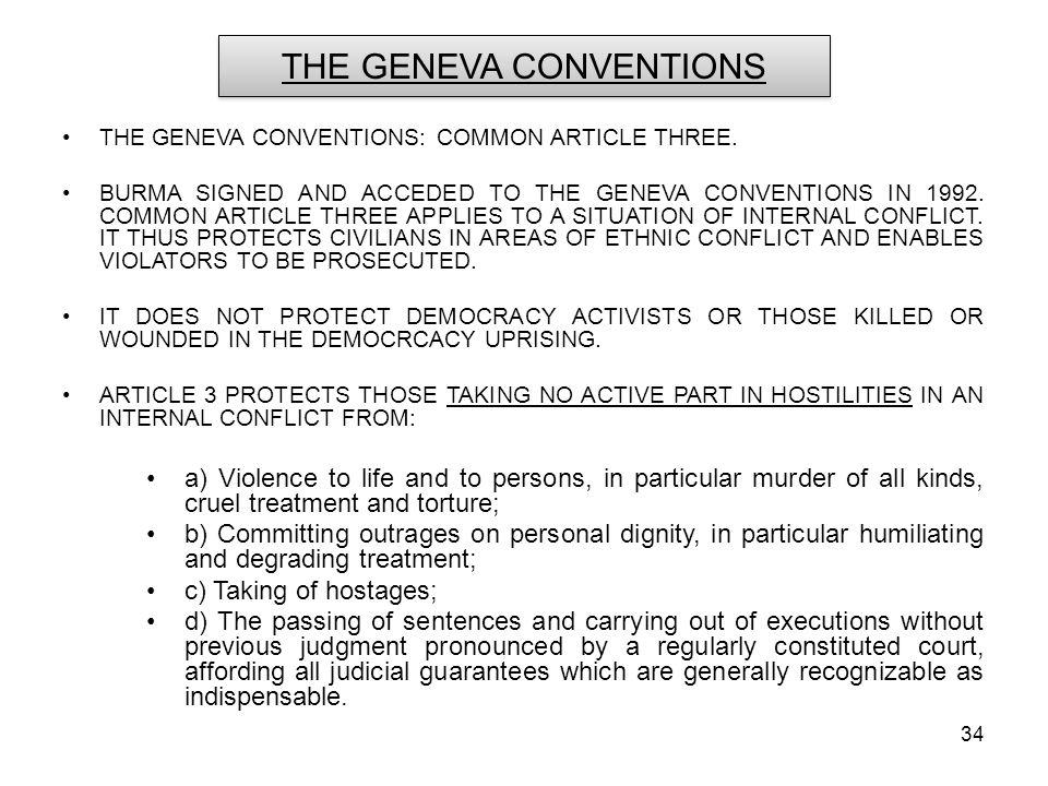 34 THE GENEVA CONVENTIONS THE GENEVA CONVENTIONS: COMMON ARTICLE THREE.